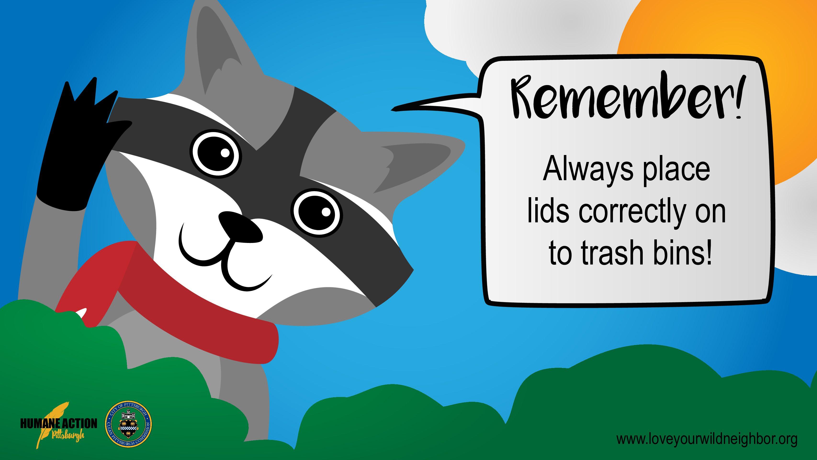 Love Your Wild Neighbor-Raccoon trash lids bus sign